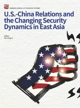 U.S-China Relations and the Changing Security Dynamics in East Asia