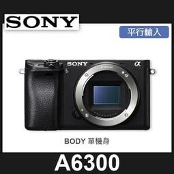 【聖佳】SONY A6300 單機身 平行輸入 (套組$21300送64G+副鋰+座充)