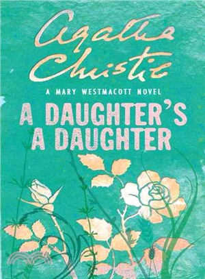 A Daughter's A Daughter---Mary Westmacott Novels