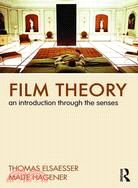 Film Theory An Introduction Through the Senses