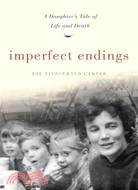 Imperfect Endings: A Daughter\