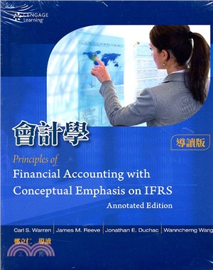 Warren: Principles of Corporate Financial Accounting with Conceptual Emphasis on IFRS會計學(導讀本)