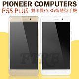 PIONEER COMPUTERS P55 PLUS 3G 智慧型手機 P55+ ( 雙卡雙待 5.5吋螢幕 四核心)