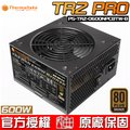 【恩典電腦】曜越科技 Thermaltake TR2 600W 80+銅牌 電源供應器 含發票含運