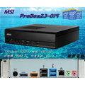 『高雄程傑含運 』MSI 微星 ProBox23 2M-015TW 迷你電腦 Intel ITX 準系統 附壁掛