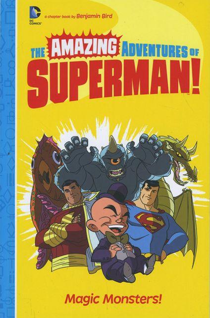 Magic Monsters! (The Amazing Adventures of Superman!)  超人驚奇冒險:魔法怪獸(平裝讀本)(外文書)