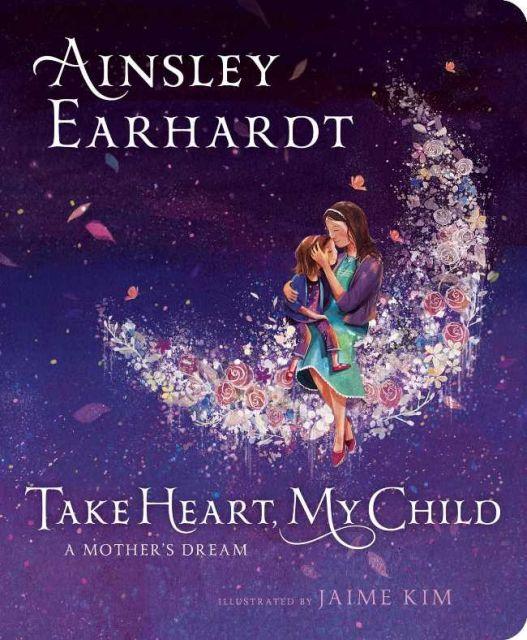 Take Heart, My Child: A Mothers Dream   鼓起勇氣,我的孩子:一個媽媽的夢(厚頁書)(外文書)