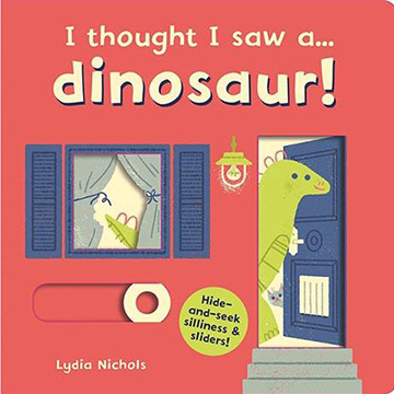 I Thought I Saw A... Dinosaur! 恐龍玩捉迷藏 硬頁操作書(外文書)