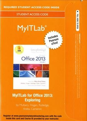 Exploring Microsoft Office 2013 Myitlab With Pearson Etext Replacement Access Card