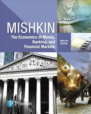 Economics of Money, Banking and Financial Markets + Myeconlab With Pearson Etext Access Ca