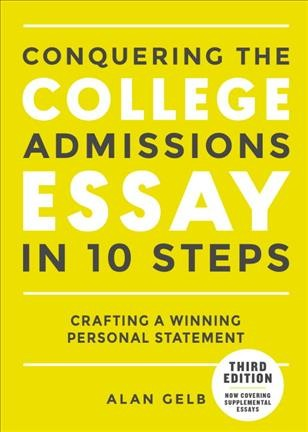 Conquering the College Admissions Essay in 10 Easy Steps