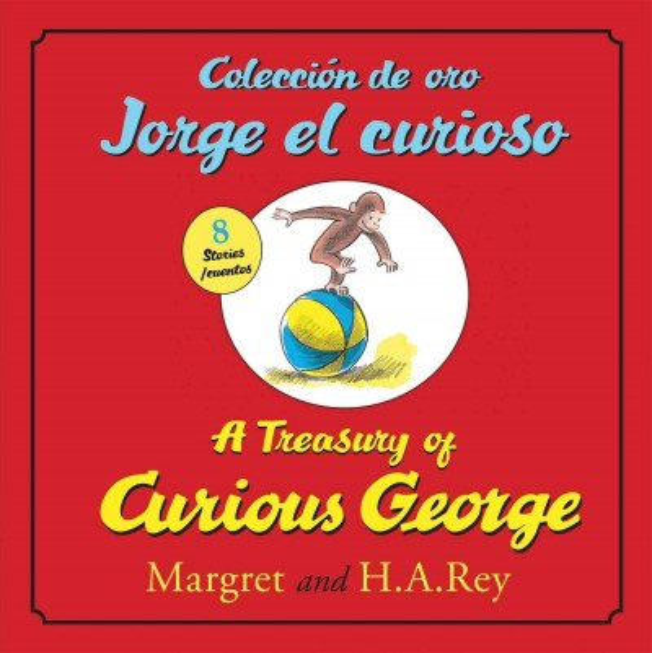 A Treasury of Curious George / Coleccion de oro Jorge el curioso