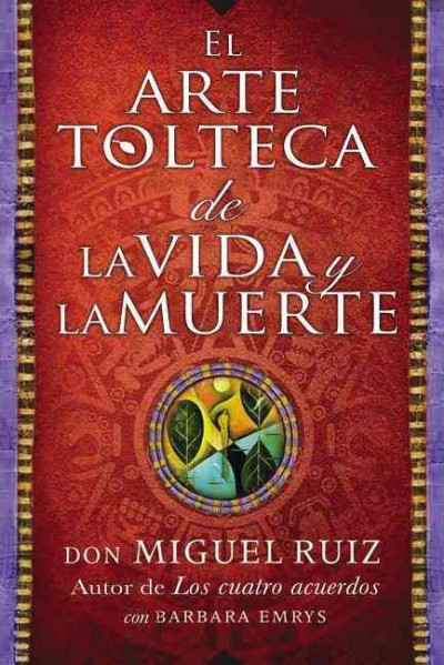 El arte tolteca de la vida y la muerte / The Toltec Art of Life and Death