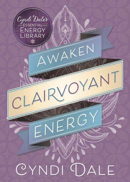 Awaken Clairvoyant Energy