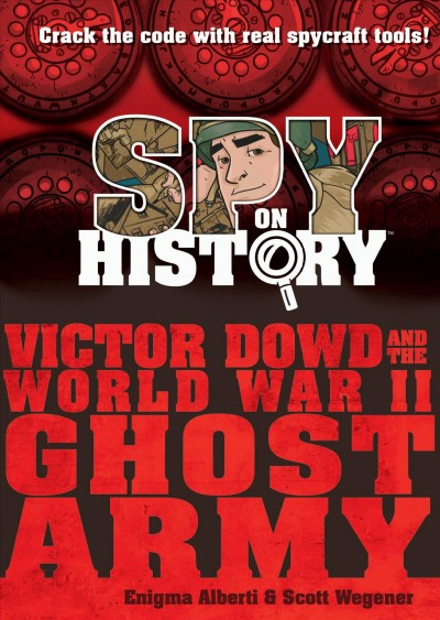 Victor Dowd and the WWII Ghost Army