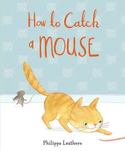 How to Catch a Mouse