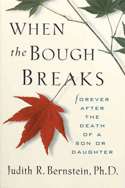 When the Bough Breaks; Forever after the Death of a Son or Daughter