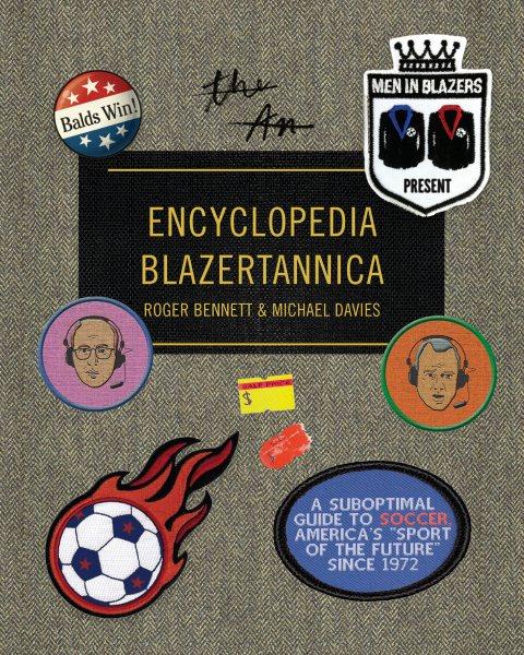 The Men in Blazers Present Encyclopedia Blazertannica