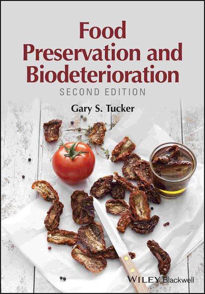 Food Preservation and Biodeterioration