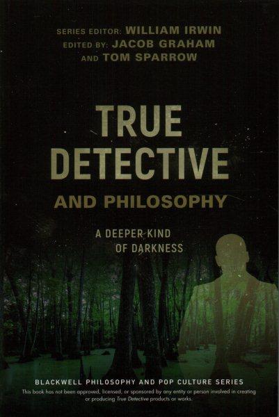 True Detective and Philosophy