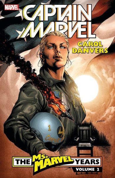 Captain Marvel - Carol Danvers - the Ms. Marvel Years 2