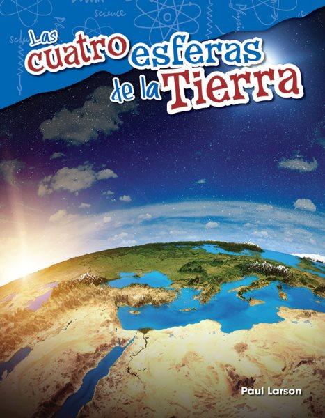Las cuatro esferas de la Tierra/ The Four Spheres of Earth