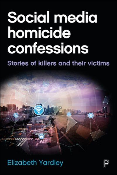 Social Media Homicide Confessions