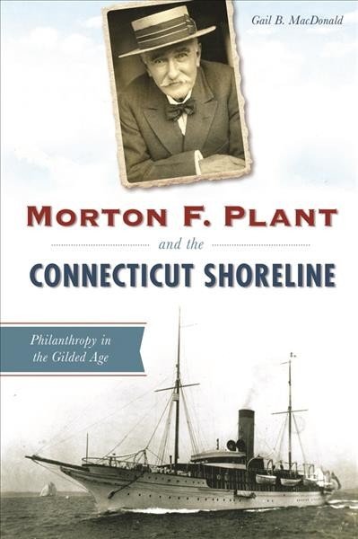 Morton F. Plant and the Connecticut Shoreline