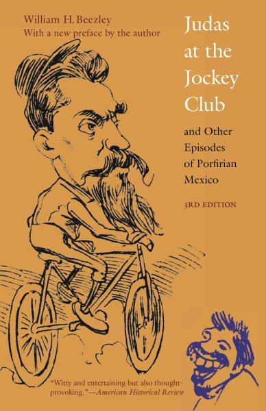 Judas at the Jockey Club and Other Episodes of Porfirian Mexico