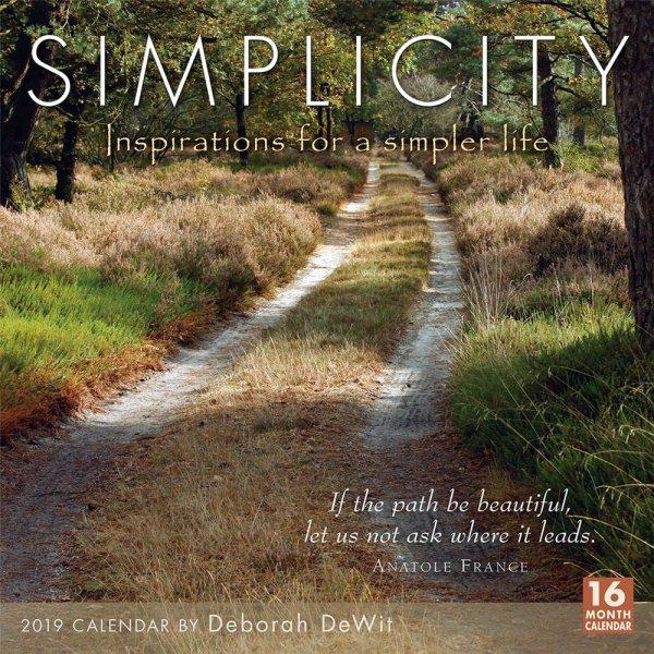 Simplicity ?Inspirations for a Simpler Life 2019 Calendar