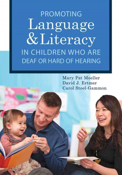 Promoting Speech, Language, and Literacy in Children Who Are Deaf or Hard of Hearing
