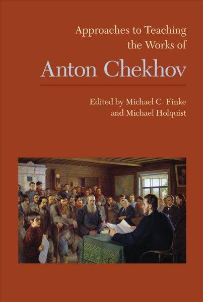 Approaches to Teaching the Works of Anton Chekhov