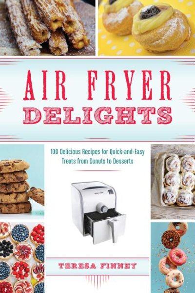 Air Fryer Delights