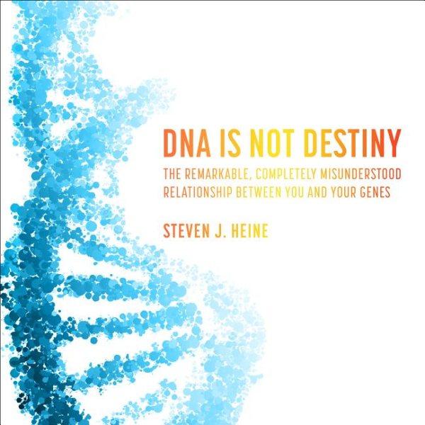 DNA Is Not Destiny