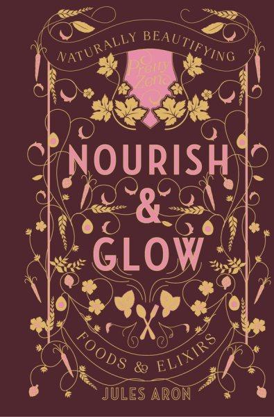 Nourish and Glow