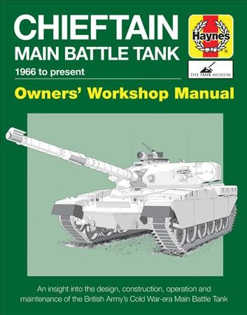 Chieftain Main Battle Tank 1966 to Present
