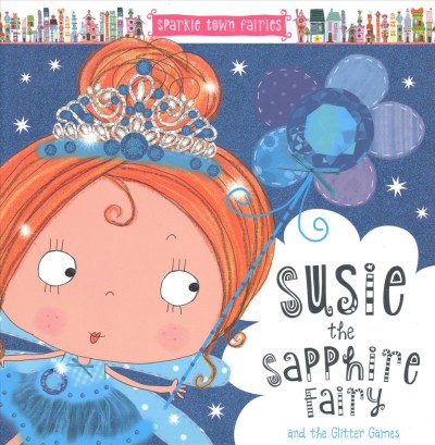 Susie the Sapphire Fairy and the Glitter Games
