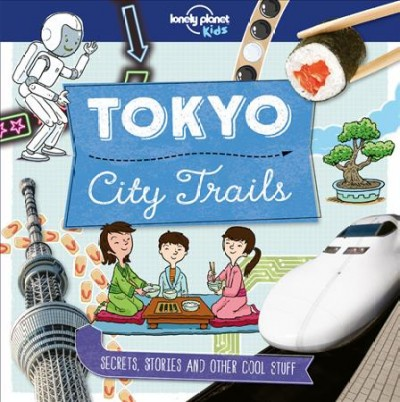 Lonely Planet Kids City Trails - Tokyo