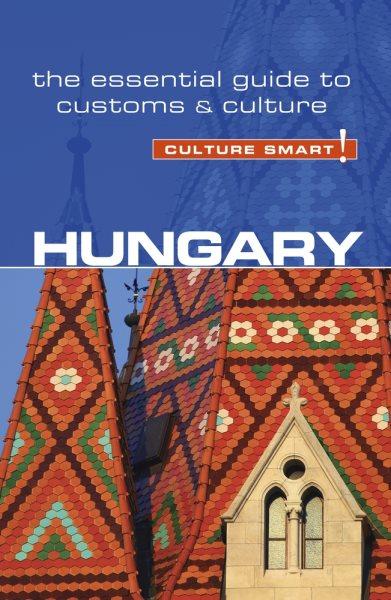 Culture Smart! Hungary
