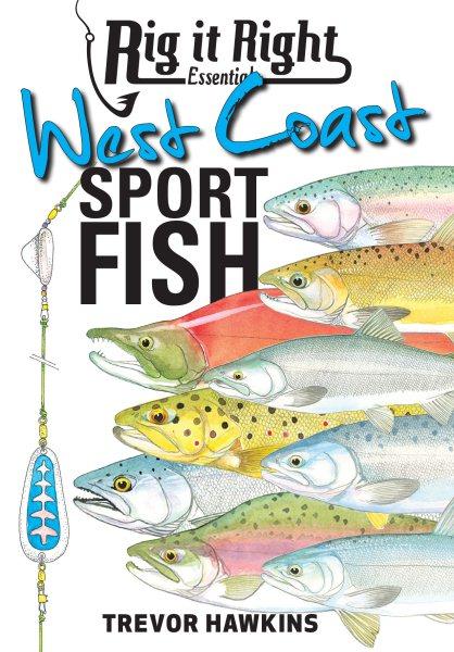 Rig It Right Essentials West Coast Sport Fish