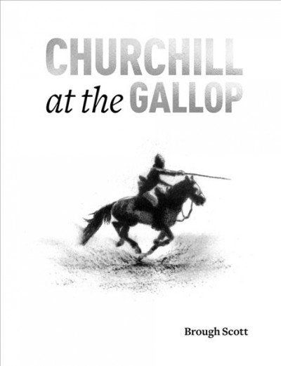Churchill at the Gallop