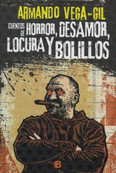 Cuentos de horror, desamor, locura y bolillos / Tales of Horror, Heartbreak, Madness and R