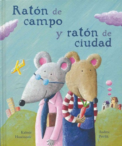 Rat鏮 de campo y rat鏮 de ciudad/ The Country Mouse and the City Mouse