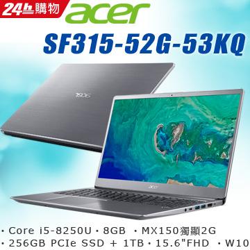 ACER SF315-52G-53KQ(i5-8250U/MX150-2GB/8GB DDR4/1TB+256GB PCIe SSD/W10/FHD)