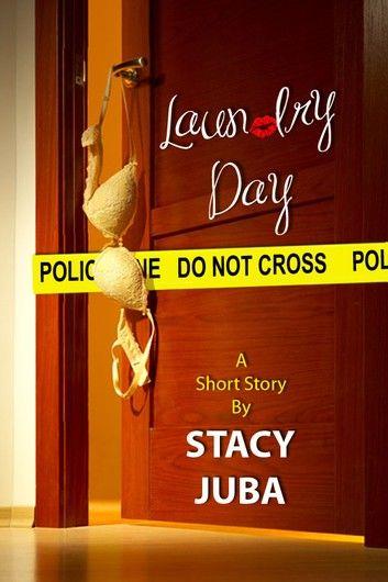 Laundry Day (Short Story Plus Stacy Juba Mystery Sampler)
