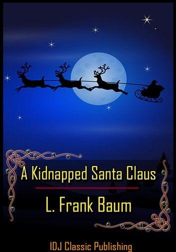 A Kidnapped Santa Claus [New Illustration]+[Active TOC]