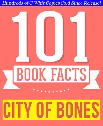 City of Bones (The Mortal Instruments) - 101 Amazingly True Facts You Didn\