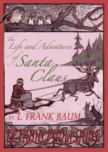 The Life and Adventures of Santa Claus & A Kidnapped Santa Claus