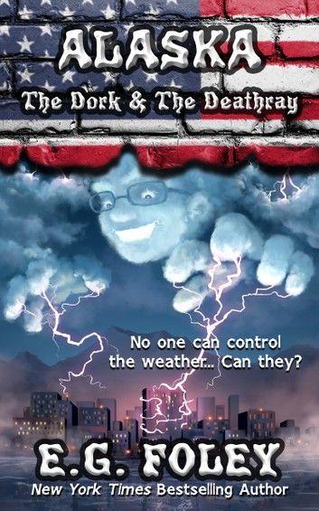 The Dork and the Deathray (50 States of Fear: Alaska)