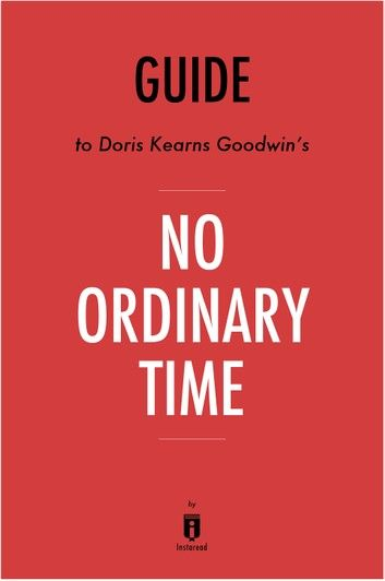 Guide to Doris Kearns Goodwin's No Ordinary Time by Instaread